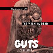 Guts: The Anatomy of The Walking Dead Audiobook, by Paul Vigna