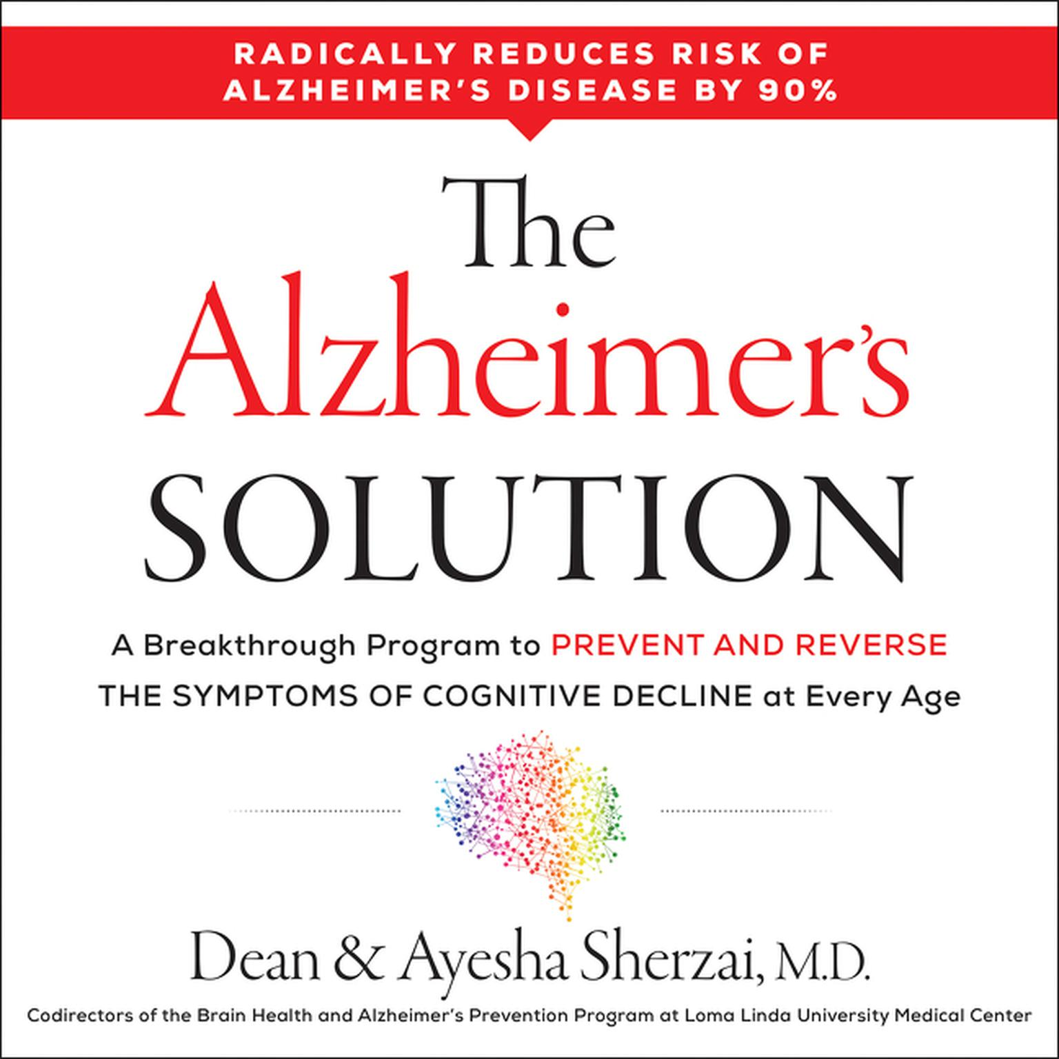 Printable The Alzheimer's Solution: A Breakthrough Program to Prevent and Reverse the Symptoms of Cognitive Decline at Every Age Audiobook Cover Art