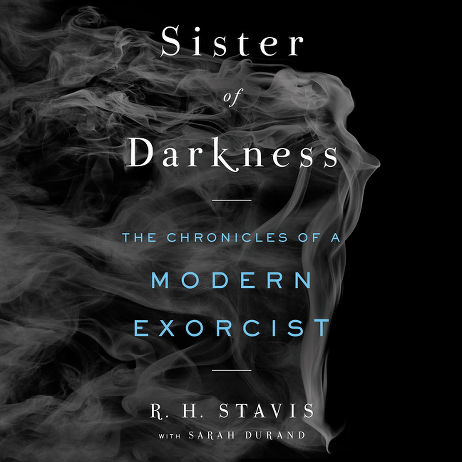Printable Sister of Darkness: The Chronicles of a Modern Exorcist Audiobook Cover Art