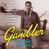 The Gambler: How Penniless Dropout Kirk Kerkorian Became the Greatest Deal Maker in Capitalist History Audiobook, by William C. Rempel