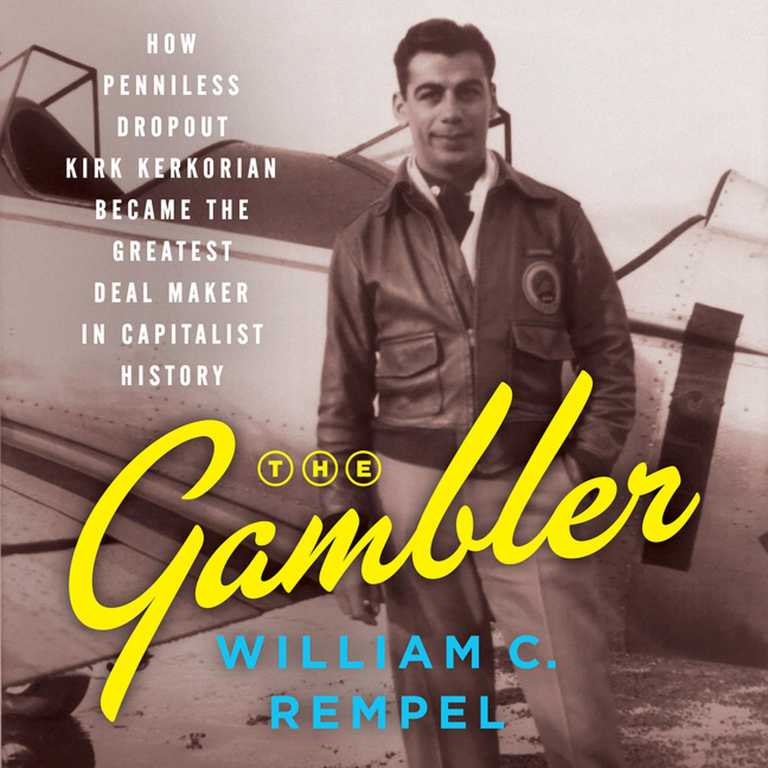 Printable The Gambler: How Penniless Dropout Kirk Kerkorian Became the Greatest Deal Maker in Capitalist History Audiobook Cover Art
