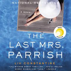 The Last Mrs. Parrish: A Novel Audiobook, by