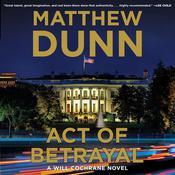 Act of Betrayal: A Will Cochrane Novel Audiobook, by Matthew Dunn