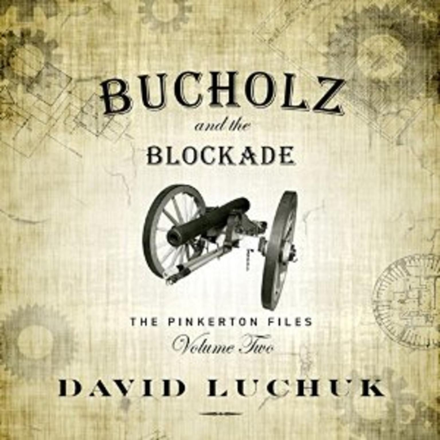 Printable Buchuolz and the Blockade: The Pinkerton Files, Volume 2 Audiobook Cover Art
