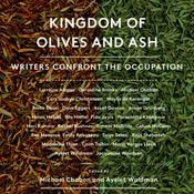 Kingdom of Olives and Ash: Writers Confront the Occupation Audiobook, by Ayelet Waldman, Michael Chabon, Geraldine Brooks, Dave Eggers, others