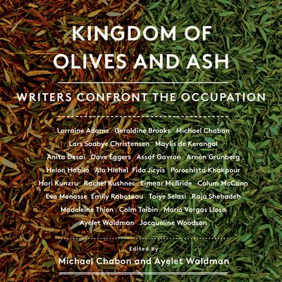 Kingdom of Olives and Ash: Writers Confront the Occupation Audiobook, by Ayelet Waldman