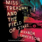 Miss Treadway and the Field of Stars: A Novel, by Miranda Emmerson