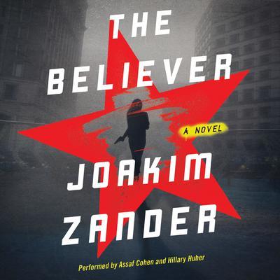 The Believer: A Novel Audiobook, by Joakim Zander