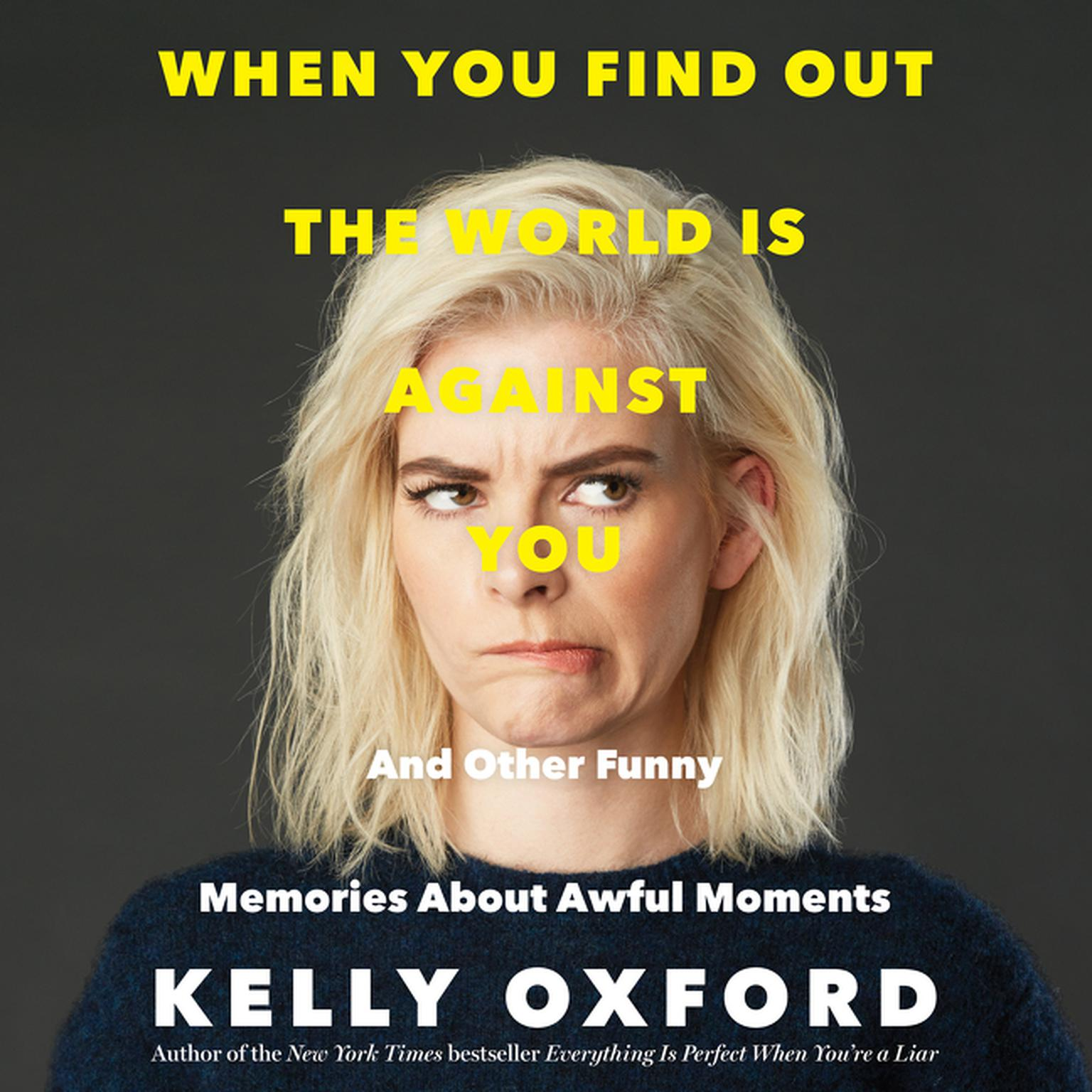 Printable When You Find Out the World is Against You: And Other Funny Memories About Awful Moments Audiobook Cover Art