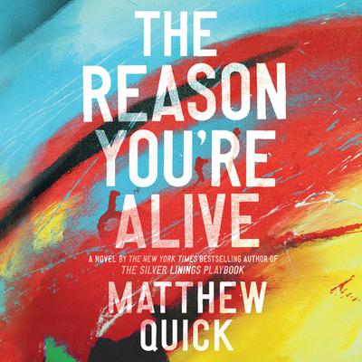 The Reason Youre Alive: A Novel Audiobook, by Matthew Quick