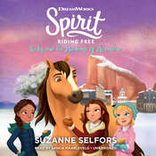 Spirit Riding Free: Lucky and the Mustangs of Miradero Audiobook, by Suzanne Selfors, DreamWorks Animation