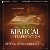 Introduction to Biblical Interpretation: Audio Lectures: A Complete Course for the Beginner Audiobook, by Craig L. Blomberg, Robert L. Hubbard, William W. Klein