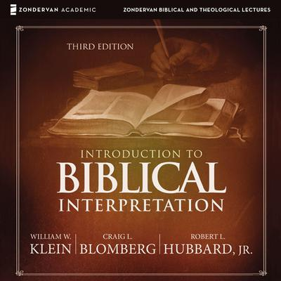 Introduction to Biblical Interpretation: Audio Lectures: A Complete Course for the Beginner Audiobook, by