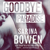 Goodbye Paradise Audiobook, by Sarina Bowen