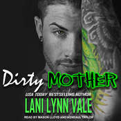 Dirty Mother Audiobook, by Lani Lynn Vale