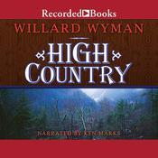 High Country Audiobook, by Willard Wyman