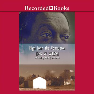 High John the Conqueror Audiobook, by John Wilson