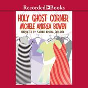 Holy Ghost Corner Audiobook, by Michele Andrea Bowen