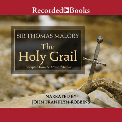 The Holy Grail—Excerpts Audiobook, by Thomas Malory