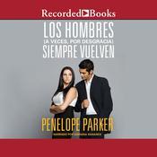 hombres (a veces, por desgracia) Siempre Vuelven, Los Audiobook, by Penelope Parker