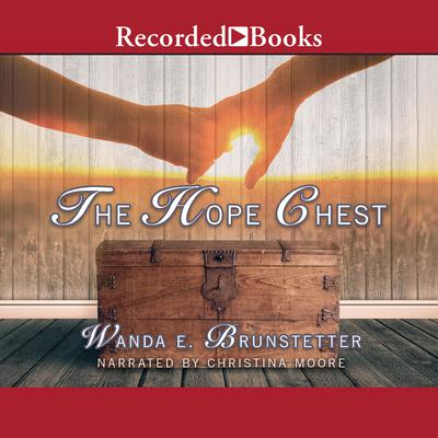 The Hope Chest Audiobook, by Wanda E. Brunstetter