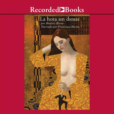 Hora Sin Diosas, La Audiobook, by Beatriz Rivas