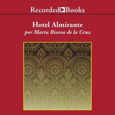Hotel Almirante Audiobook, by Marta Rivera de la Cruz