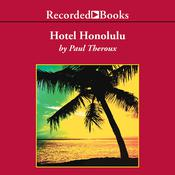 Hotel Honolulu: A Novel Audiobook, by Paul Theroux
