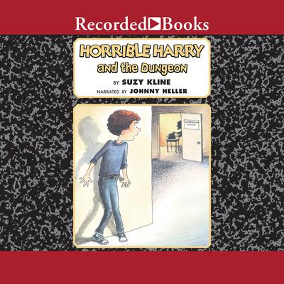 Horrible Harry and the Dungeon Audiobook, by