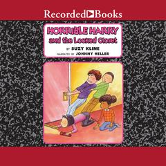 Horrible Harry and the Locked Closet Audiobook, by Suzy Kline