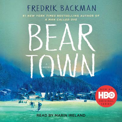 Beartown: A Novel Audiobook, by Fredrik Backman