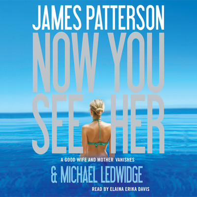 Now You See Her Audiobook, by James Patterson