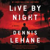 Live by Night, by Dennis Lehane