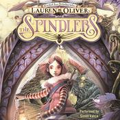 The Spindlers Audiobook, by Lauren Oliver