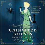 The Uninvited Guests: A Novel, by Sadie Jones
