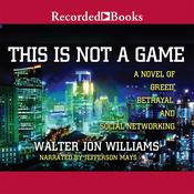 This Is Not a Game Audiobook, by Walter Jon Williams
