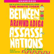 Between the Assassinations: A Novel in Stories, by Aravind Adiga