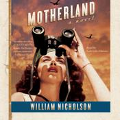 Motherland: A Novel, by William Nicholson