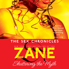 The Sex Chronicles: Shattering the Myth Audiobook, by Zane