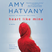 Heart Like Mine: A Novel, by Amy Hatvany