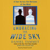Embracing the Wide Sky: A Tour Across the Horizons of the Mind Audiobook, by Daniel Tammet