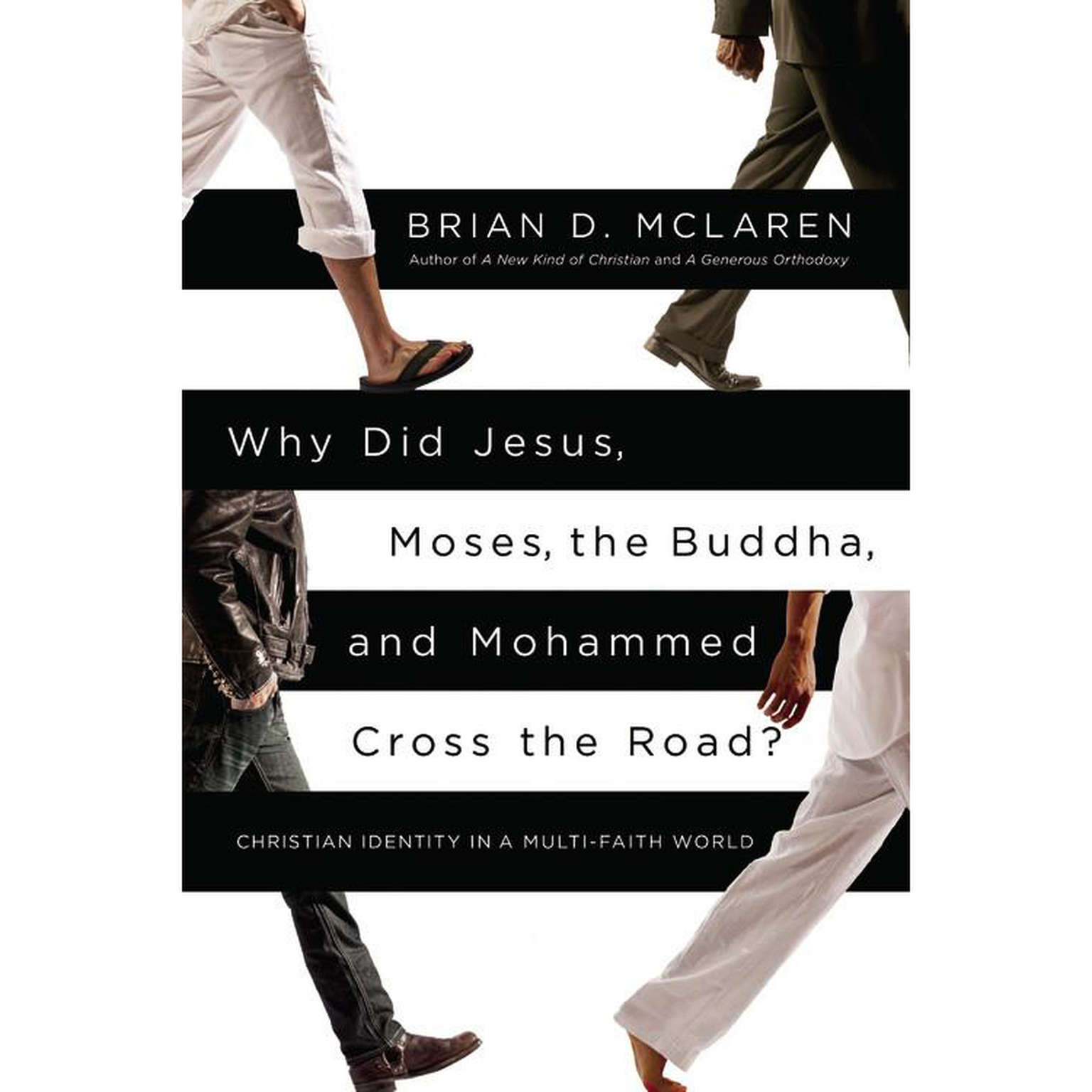 Printable Why Did Jesus, Moses, the Buddha, and Mohammed Cross the Road?: Christian Identity in a Multi-Faith World Audiobook Cover Art