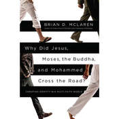 Why Did Jesus, Moses, the Buddha, and Mohammed Cross the Road?: Christian Identity in a Multi-Faith World Audiobook, by Brian D. McLaren