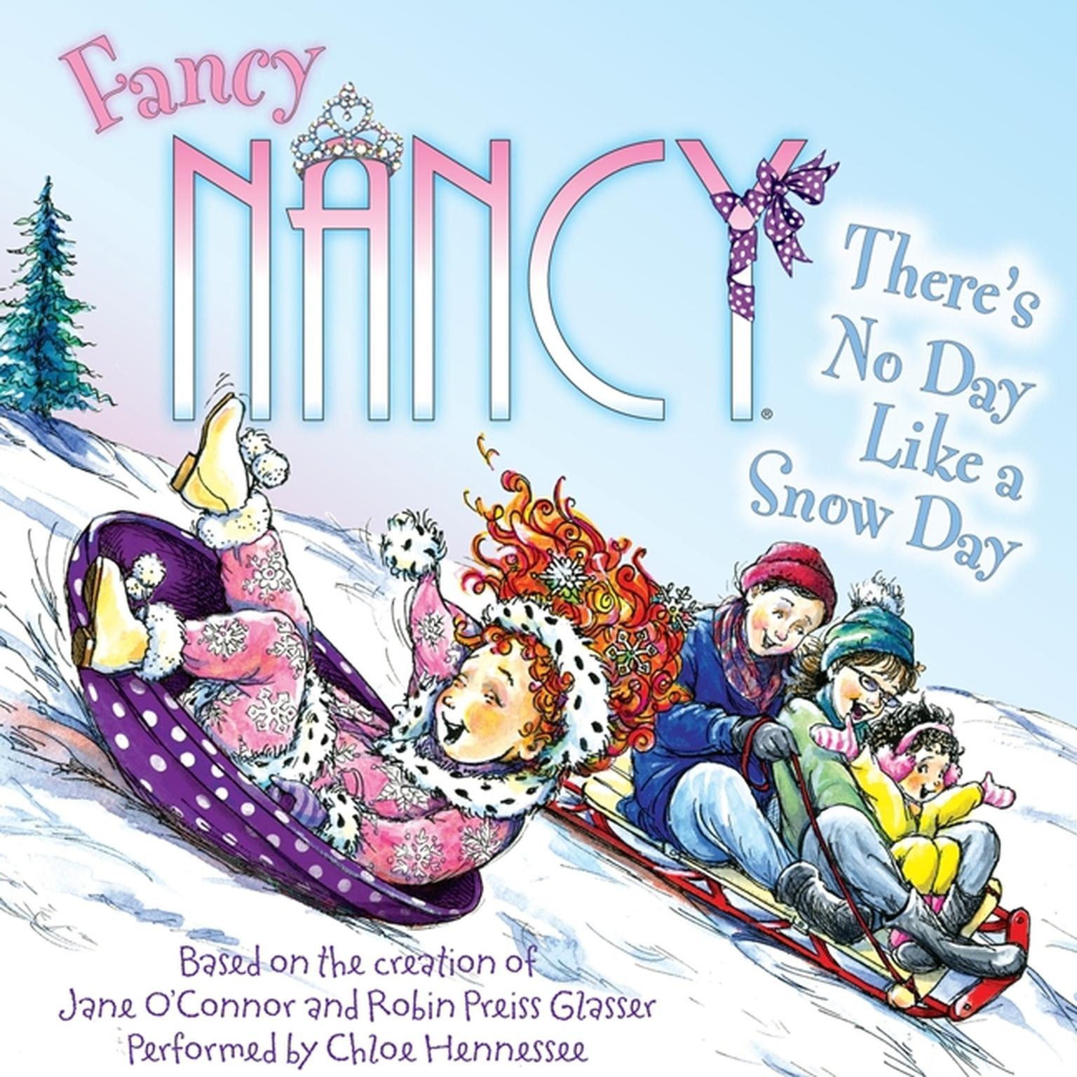 Fancy Nancy: Theres No Day Like a Snow Day Audiobook, by Jane O'