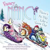 Fancy Nancy: Theres No Day Like a Snow Day Audiobook, by Jane O'Connor