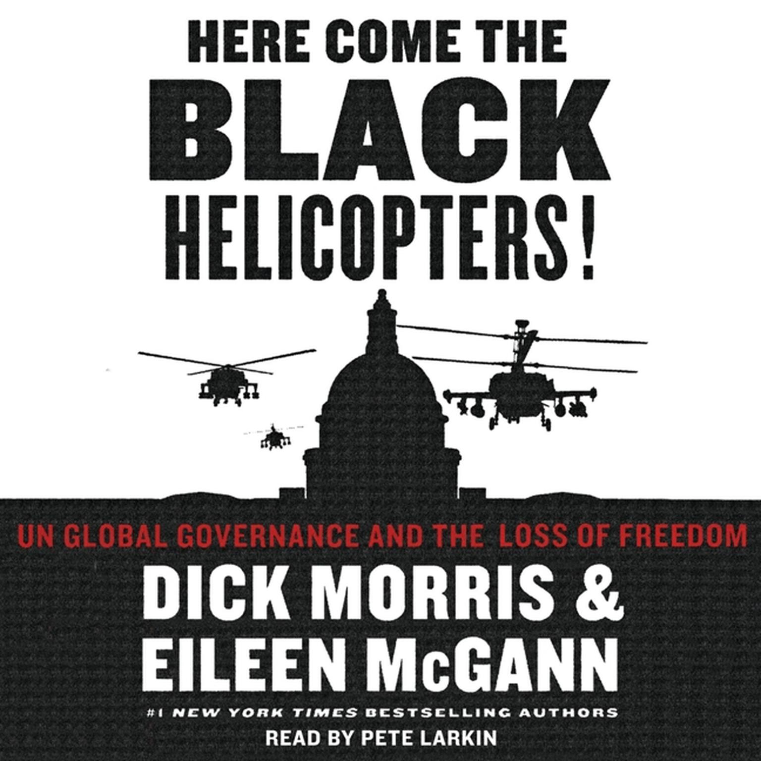 Printable Here Come the Black Helicopters!: UN Global Domination and the Loss of Fre Audiobook Cover Art