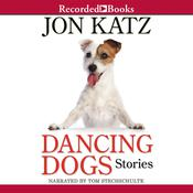 Dancing Dogs: Stories Audiobook, by Jon Katz