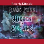 Hidden in Dreams: A Novel, by T. Davis Bunn