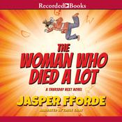 The Woman Who Died a Lot: A Thursday Next Novel Audiobook, by Jasper Fforde