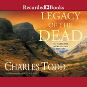 Legacy of the Dead: An Inspector Ian Rutledge Mystery, by Charles Todd